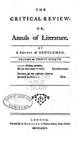 The Critical Review, Or, Annals of Literature: Volume 38