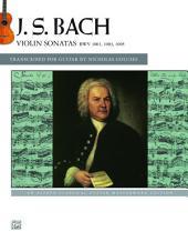 J.S. Bach: Violin Sonatas BWV 1001, 1003, 1005: An Alfred Classical Late Intermediate Guitar Masterworks Edition