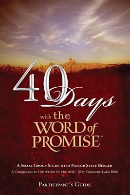 40 Days with The Word of Promise Participant s Guide