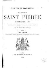 Chartes et documents de l'abbaye de Saint Pierre au Mont Blandin à Gand depuis sa fondation jusqu'à sa surpression avec une introduction historique publiés