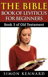 The Bible Book Of Leviticus For Beginners Book3 Of Old Testament Book PDF