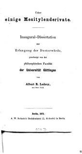 Ueber einige Mesitylenderivate: Inaugural-Dissertation zur Erlangung der Doctorwürde