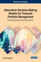 Alternative Decision Making Models for Financial Portfolio Management  Emerging Research and Opportunities PDF