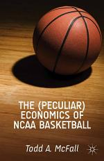 The (Peculiar) Economics of NCAA Basketball