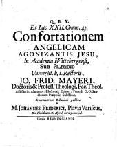 Ex Luc. XXII, 43. confortationem angelicam agonizantis Jesu
