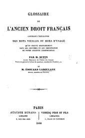 Glossaire de l'ancien droit français, etc