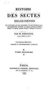 Histoire des sectes religieuses: qui sont nées, se sont modifiées, se sont éteintes dans les différentes contrées du globe, depuis le commencement du siècle dernier jusqu'à l'époque actuelle, Volume2