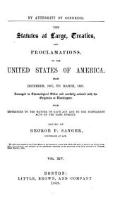 The Statutes at Large, Treaties, and Proclamations of the United States of America from ...