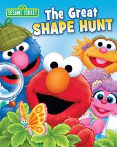 The Great Shape Hunt (Sesame Street Series)