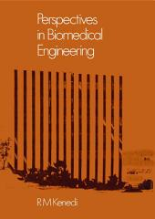 Perspectives in Biomedical Engineering: Proceedings of a Symposium organised in association with the Biological Engineering Society and held in the University of Strathclyde, Glasgow, June 1972