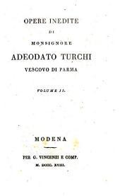 Opere inedite di monsignore Adeodato Turchi, vescovo di Parma. Volume 1. [-10.]: Volumi 1-2