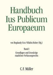 Handbuch Ius Publicum Europaeum: Band I: Grundlagen und Grundzüge staatlichen Verfassungsrechts
