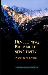 Developing Balanced Sensitivity: Practical Buddhist Exercises for Daily Life