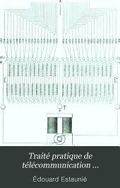 Traité pratique de télécommunication électrique (télégraphic-téléphonie)