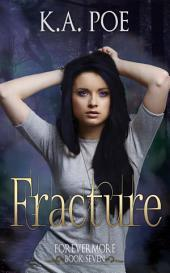 Fracture (Forevermore, Book 7)