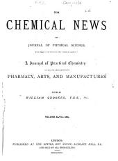 The Chemical News and Journal of Physical Science: Volume 47