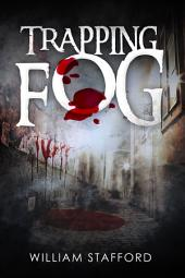 Trapping Fog: A Slice of Steampunk
