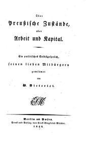 Über preussische Zustände, über Arbeit und Kapital: Ein politisches Selbstgespräch ...