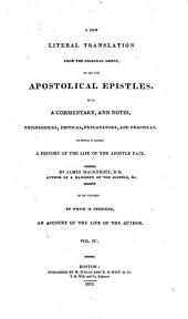 A New Literal Translation from the Original Greek, of All the Apostolical Epistles: With a Commentary, and Notes, Philological, Critical, Explanatory, and Practical. : To which is Added, a History of the Life of the Apostle Paul, Volume 4