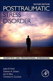 Posttraumatic Stress Disorder: Scientific and Professional Dimensions, Edition 2