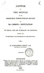 Answer to the article in the Edinburgh Presbyterian review on mr. Carson's refutation of mr. Ewing and dr. Wardlaw on baptism: Volume 6