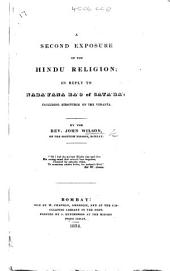 A second exposure of the Hindu Religion; in reply to Nará yana Ra'o of Satárá: including strictures on the Vedanta
