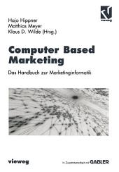 Computer Based Marketing: Das Handbuch zur Marketinginformatik