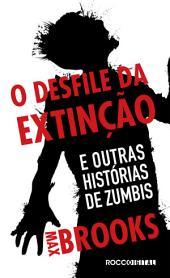 O desfile da extinção: E outras histórias de zumbis