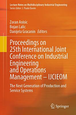 Proceedings on 25th International Joint Conference on Industrial Engineering and Operations Management – IJCIEOM