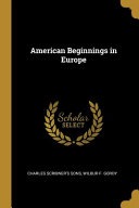 American Beginnings in Europe PDF