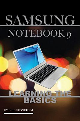 Samsung Notebook 9  Learning the Basics