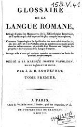 Glossaire de la langue romane: rédigé d'après les manuscrits de la Bibliothèque Impériale et d'après ce qui a été imprimé de plus complet en ce genre...