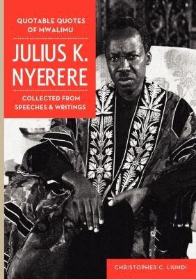 Quotable Quotes Of Mwalimu Julius K Nyerere PDF