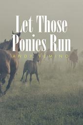 Let Those Ponies Run