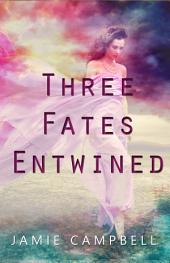 Three Fates Entwined