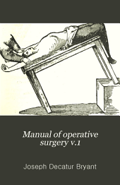 Manual of operative surgery: Volume 1