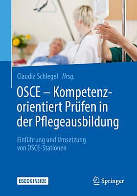 OSCE     Kompetenzorientiert Pr  fen in der Pflegeausbildung PDF