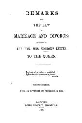 Remarks upon the law of marriage and divorce; suggested by mrs. [C.E.S.] Norton's Letter to the queen: Volume 11