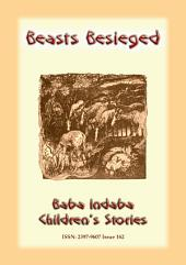 BEASTS BESIEGED - a Parisian tale: Baba Indaba Children's Stories - Issue 162