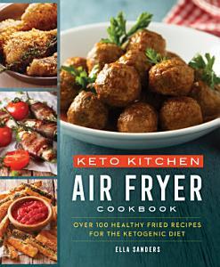 Keto Kitchen  Air Fryer Cookbook Book
