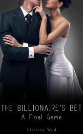The Billionaire's Bet #4: A Final Game (BDSM Erotic Romance)