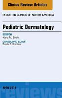 Pediatric Dermatology  An Issue of Pediatric Clinics  PDF