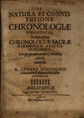 De Natura Et Constitutione Chronologiae Dissertatio: In antecessum Chronologiae Sacrae Harmonicae Veteris Testamenti ... edendae