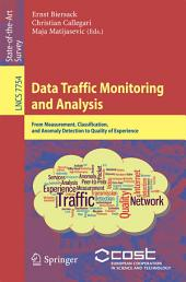 Data Traffic Monitoring and Analysis: From Measurement, Classification, and Anomaly Detection to Quality of Experience