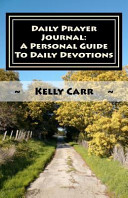 Daily Prayer Journal  a Personal Guide to Daily Devotions PDF