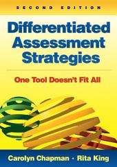 Differentiated Assessment Strategies: One Tool Doesn't Fit All, Edition 2