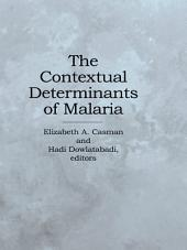 The Contextual Determinants of Malaria