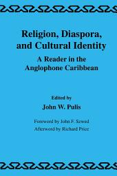 Religion, Diaspora and Cultural Identity: A Reader in the Anglophone Caribbean