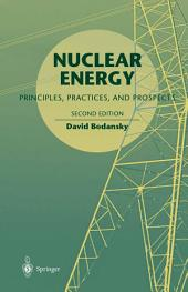 Nuclear Energy: Principles, Practices, and Prospects, Edition 2