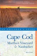 Explorer's Guide Cape Cod, Martha's Vineyard & Nantucket (Ninth Edition) (Explorer's Complete)